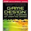 Game Design: The Art & Business of Creating Game